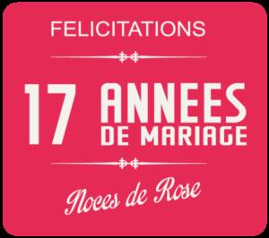 Joyeuses noces de Rose pour votre 17e année de mariage