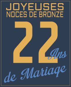 Joyeuses noces de bronze : 22 ans de mariage