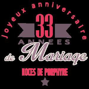 Joyeuses noces de porphyre pour vos 33 années de mariage