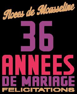 Noces de mousseline : 36 années de mariage