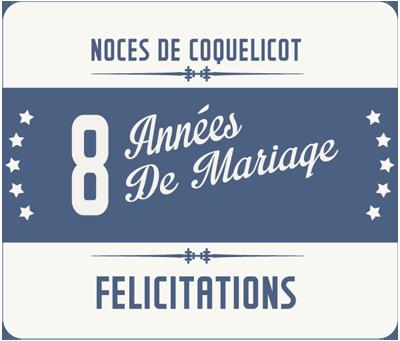 Joyeuses noces de Coquelicot pour votre 8e année de mariage